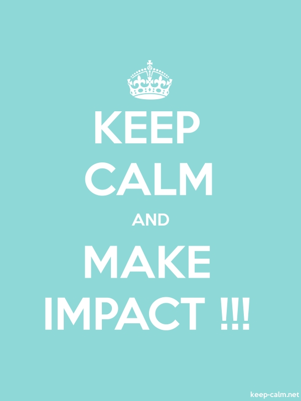 KEEP CALM AND MAKE IMPACT !!! - white/lightblue - Default (600x800)
