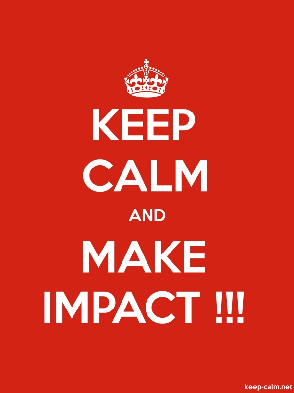 KEEP CALM AND MAKE IMPACT !!! - white/red - Default (600x800)