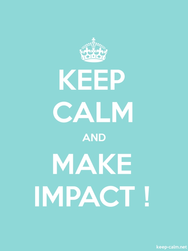 KEEP CALM AND MAKE IMPACT ! - white/lightblue - Default (600x800)