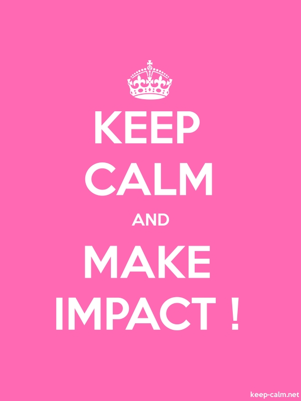KEEP CALM AND MAKE IMPACT ! - white/pink - Default (600x800)
