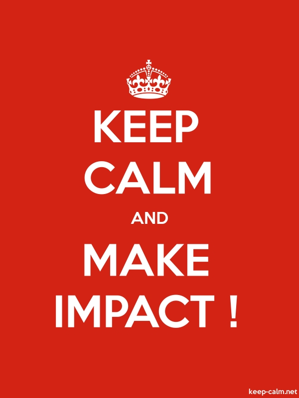 KEEP CALM AND MAKE IMPACT ! - white/red - Default (600x800)