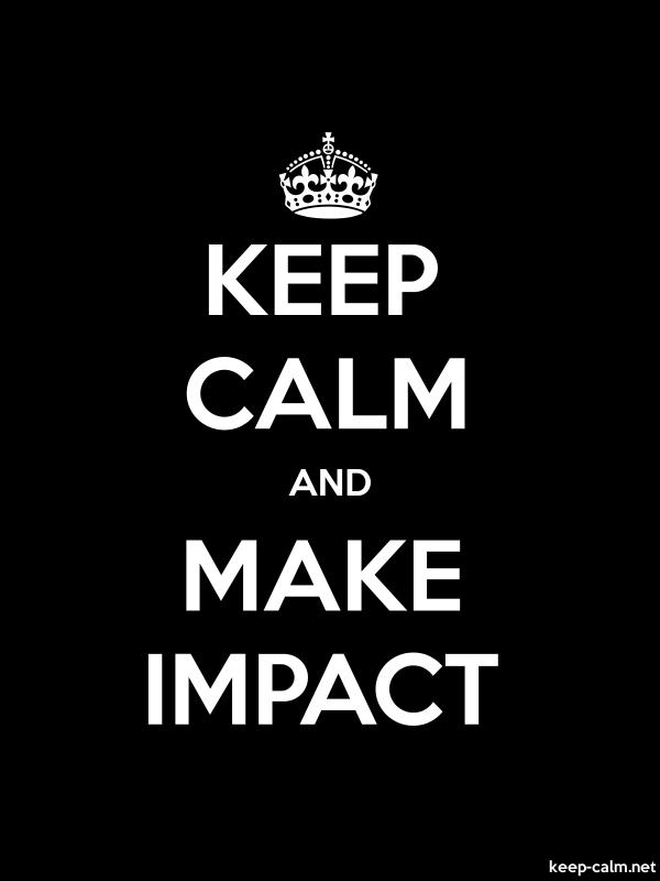KEEP CALM AND MAKE IMPACT - white/black - Default (600x800)