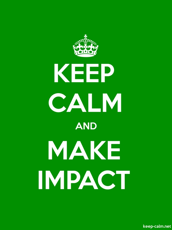 KEEP CALM AND MAKE IMPACT - white/green - Default (600x800)