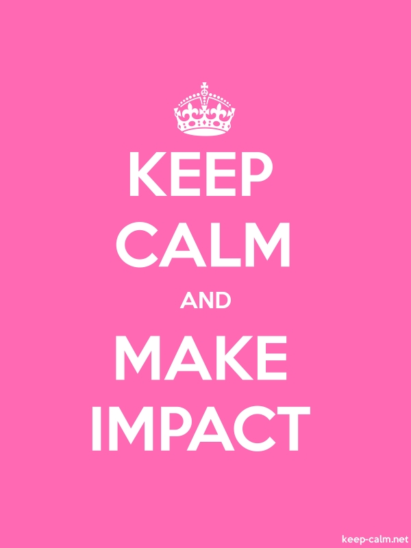 KEEP CALM AND MAKE IMPACT - white/pink - Default (600x800)