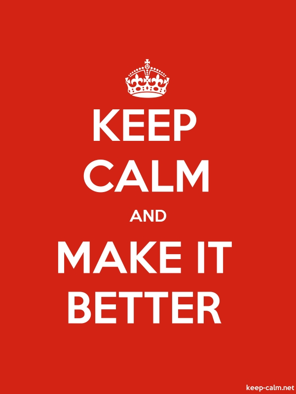 KEEP CALM AND MAKE IT BETTER - white/red - Default (600x800)