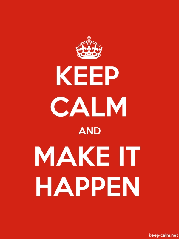 KEEP CALM AND MAKE IT HAPPEN - white/red - Default (600x800)
