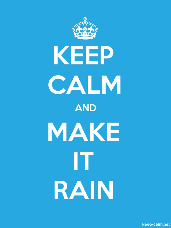 KEEP CALM AND MAKE IT RAIN - white/blue - Default (600x800)