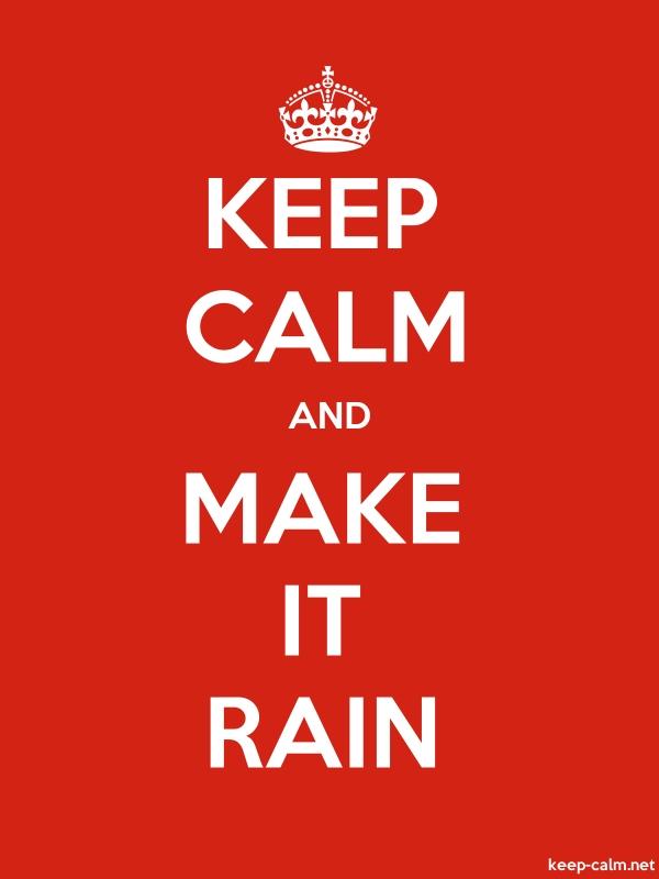 KEEP CALM AND MAKE IT RAIN - white/red - Default (600x800)