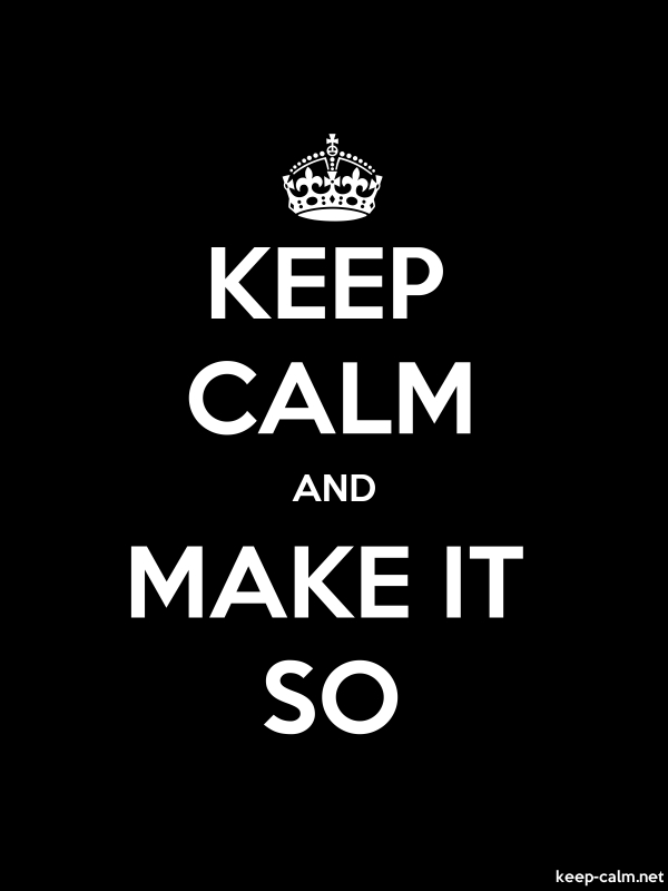 KEEP CALM AND MAKE IT SO - white/black - Default (600x800)