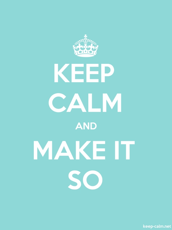 KEEP CALM AND MAKE IT SO - white/lightblue - Default (600x800)