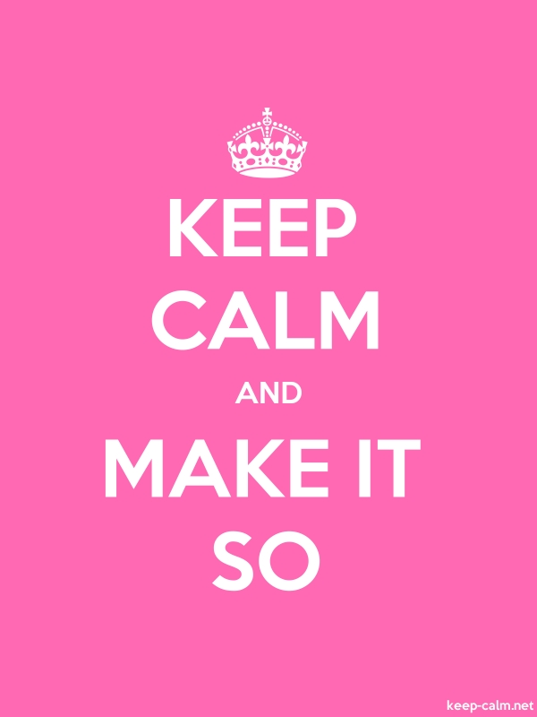KEEP CALM AND MAKE IT SO - white/pink - Default (600x800)