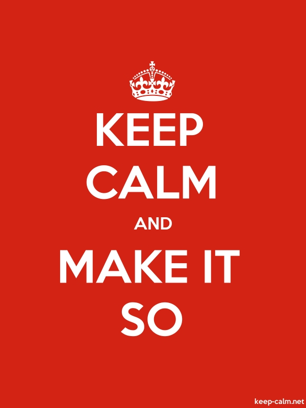 KEEP CALM AND MAKE IT SO - white/red - Default (600x800)