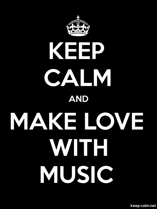KEEP CALM AND MAKE LOVE WITH MUSIC - white/black - Default (600x800)