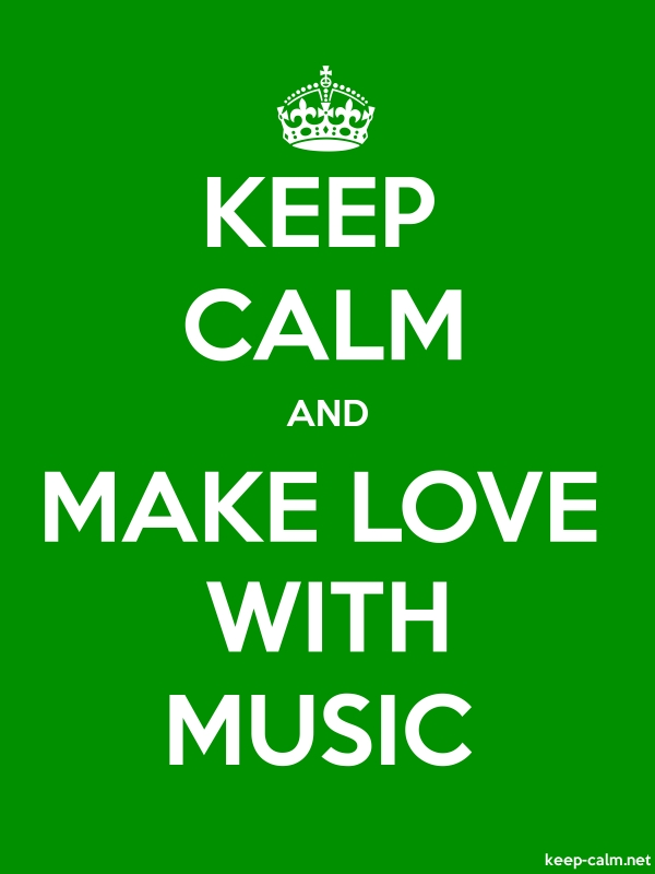 KEEP CALM AND MAKE LOVE WITH MUSIC - white/green - Default (600x800)