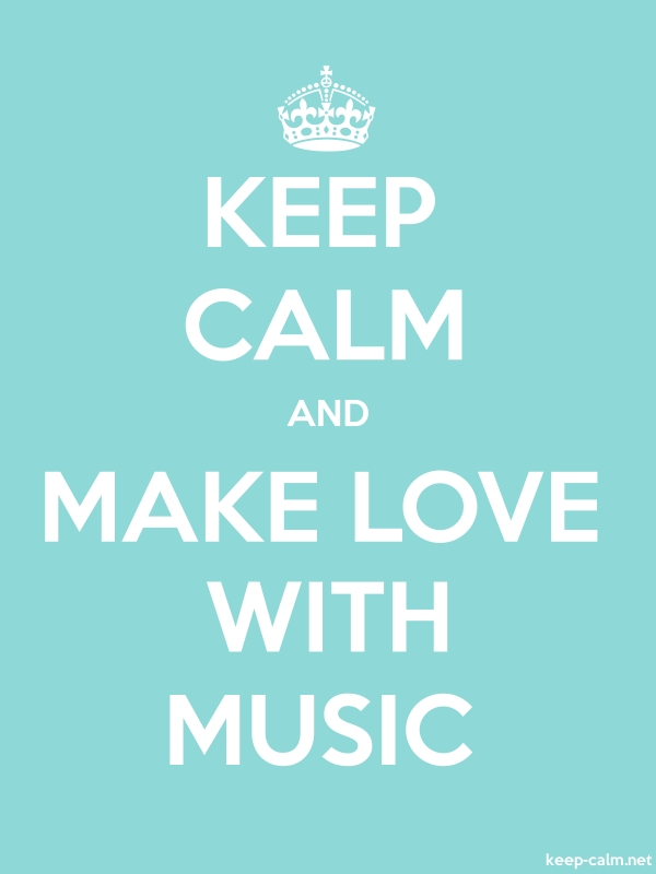 KEEP CALM AND MAKE LOVE WITH MUSIC - white/lightblue - Default (600x800)