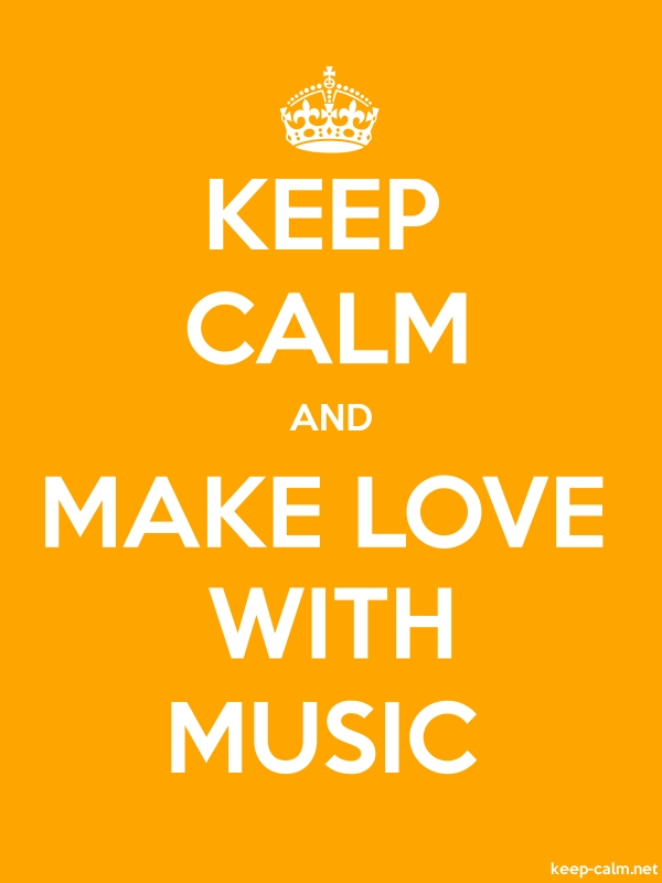KEEP CALM AND MAKE LOVE WITH MUSIC - white/orange - Default (600x800)