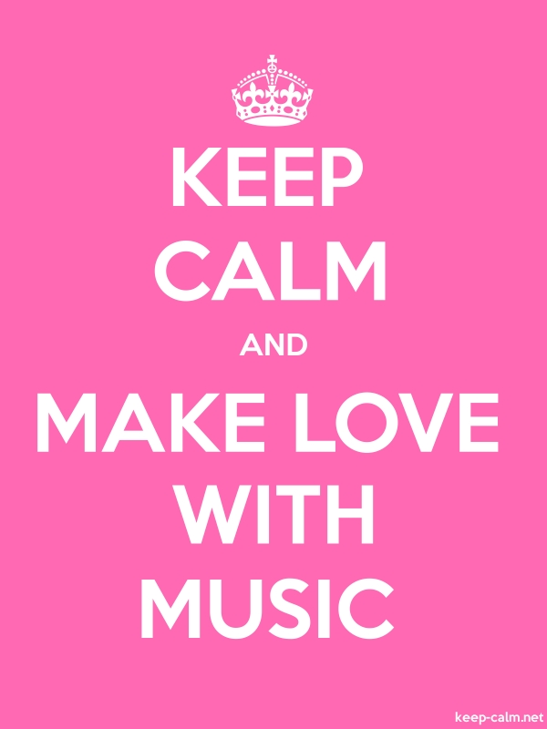 KEEP CALM AND MAKE LOVE WITH MUSIC - white/pink - Default (600x800)