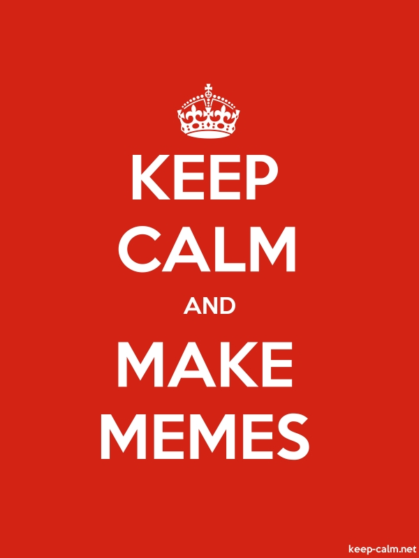 KEEP CALM AND MAKE MEMES - white/red - Default (600x800)