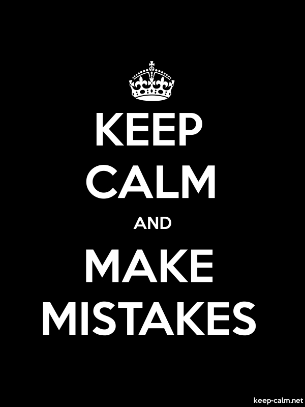 KEEP CALM AND MAKE MISTAKES - white/black - Default (600x800)