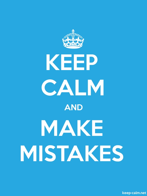 KEEP CALM AND MAKE MISTAKES - white/blue - Default (600x800)