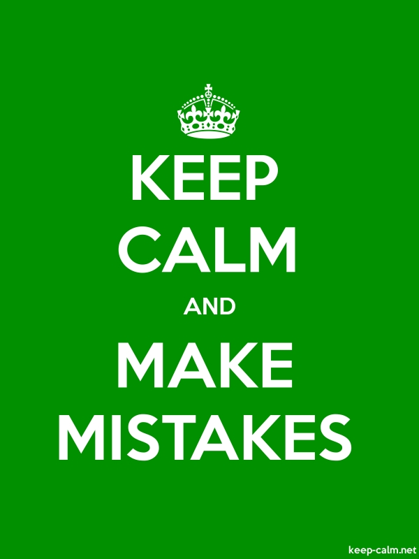 KEEP CALM AND MAKE MISTAKES - white/green - Default (600x800)