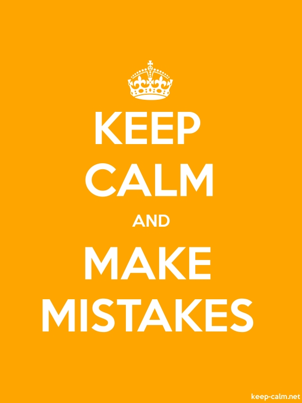 KEEP CALM AND MAKE MISTAKES - white/orange - Default (600x800)