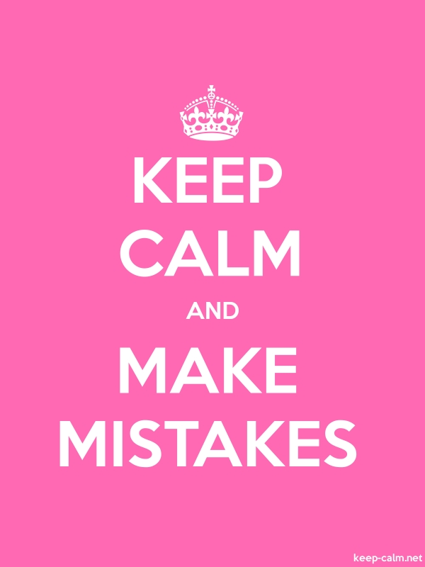 KEEP CALM AND MAKE MISTAKES - white/pink - Default (600x800)
