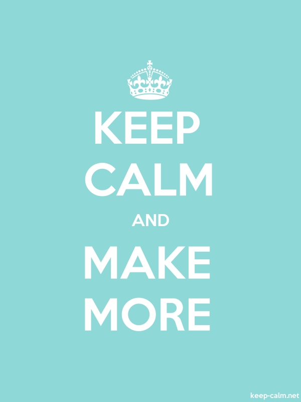 KEEP CALM AND MAKE MORE - white/lightblue - Default (600x800)