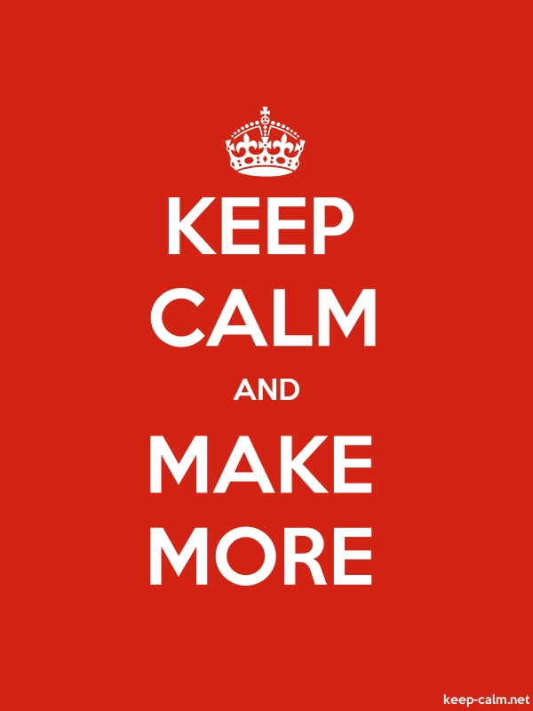 KEEP CALM AND MAKE MORE - white/red - Default (600x800)