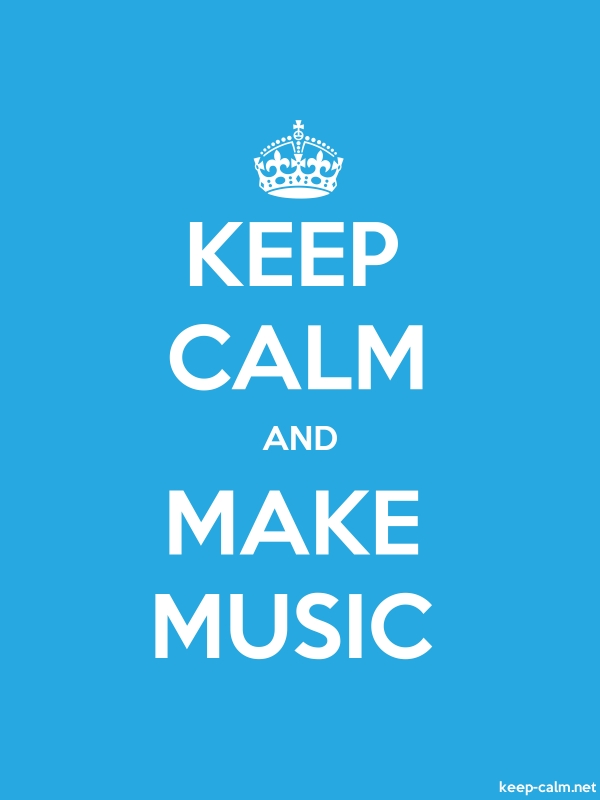 KEEP CALM AND MAKE MUSIC - white/blue - Default (600x800)