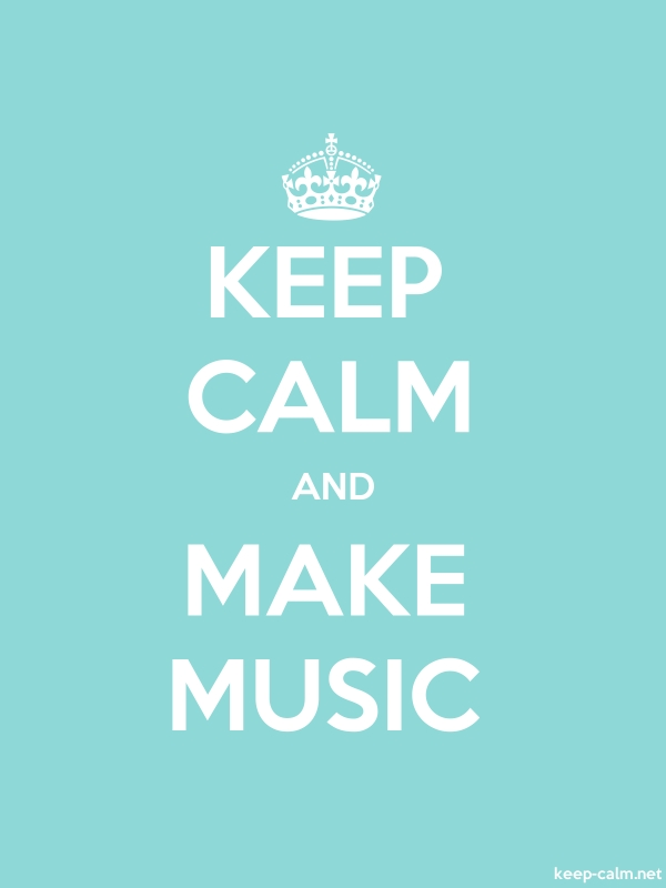 KEEP CALM AND MAKE MUSIC - white/lightblue - Default (600x800)
