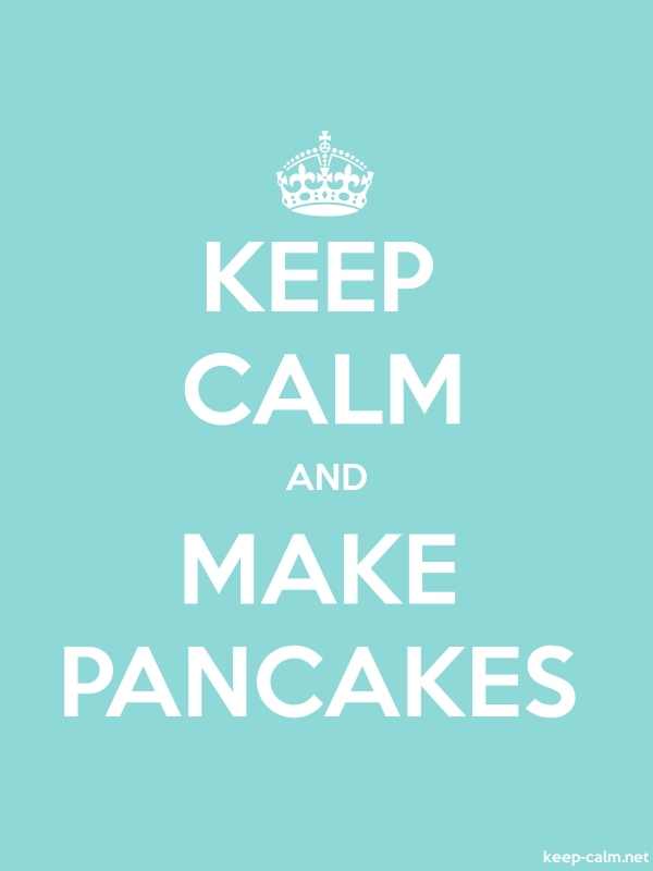 KEEP CALM AND MAKE PANCAKES - white/lightblue - Default (600x800)