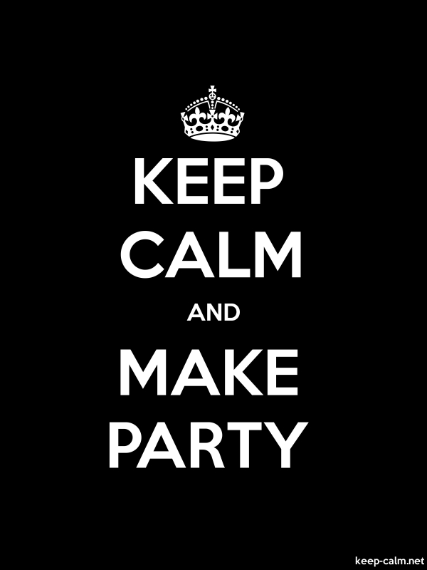 KEEP CALM AND MAKE PARTY - white/black - Default (600x800)