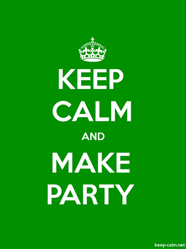 KEEP CALM AND MAKE PARTY - white/green - Default (600x800)