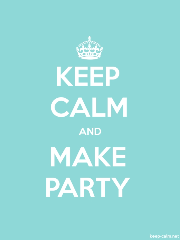 KEEP CALM AND MAKE PARTY - white/lightblue - Default (600x800)