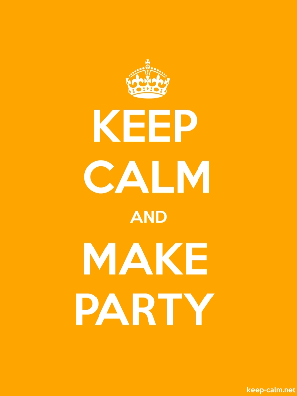 KEEP CALM AND MAKE PARTY - white/orange - Default (600x800)