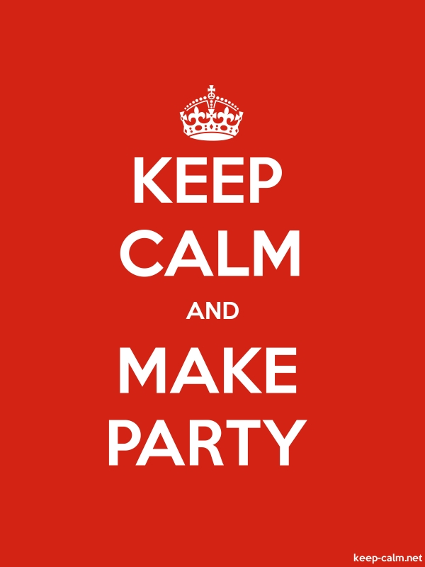 KEEP CALM AND MAKE PARTY - white/red - Default (600x800)