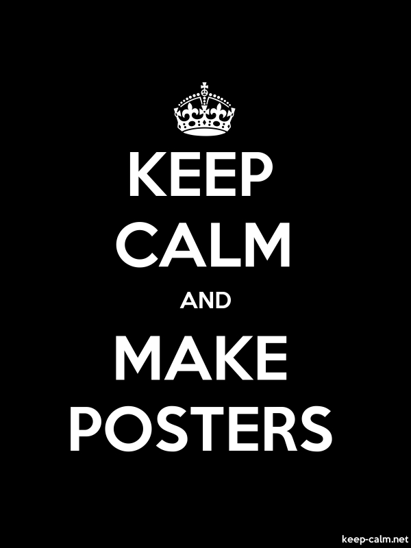 KEEP CALM AND MAKE POSTERS - white/black - Default (600x800)