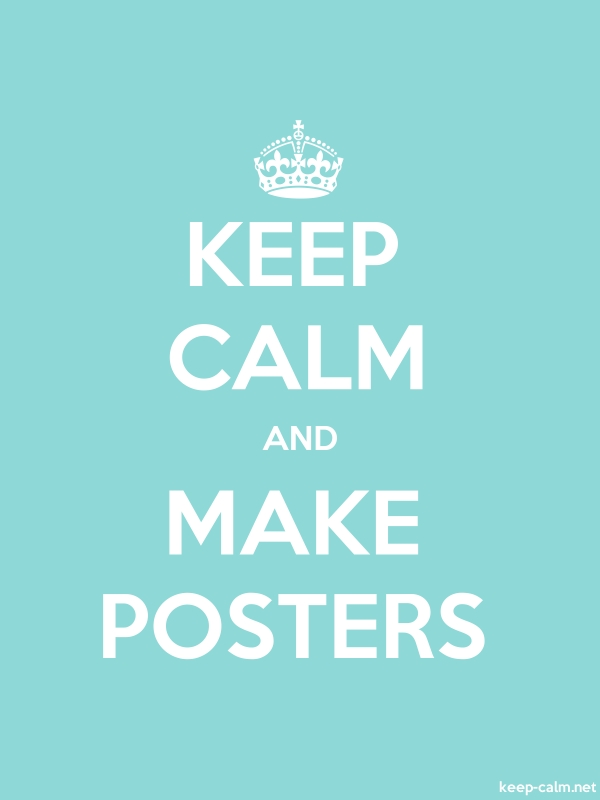 KEEP CALM AND MAKE POSTERS - white/lightblue - Default (600x800)
