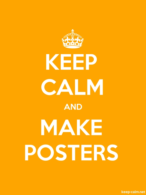 KEEP CALM AND MAKE POSTERS - white/orange - Default (600x800)