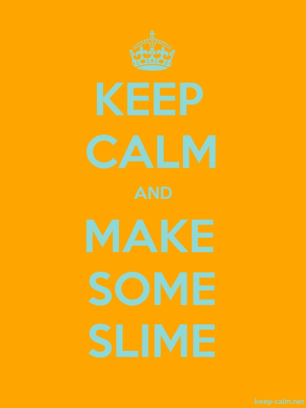 KEEP CALM AND MAKE SOME SLIME - lightblue/orange - Default (600x800)