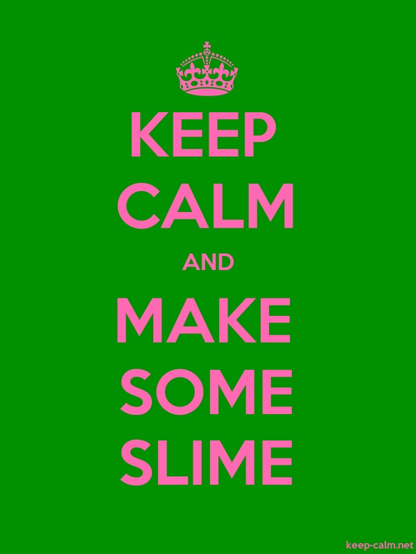 KEEP CALM AND MAKE SOME SLIME - pink/green - Default (600x800)