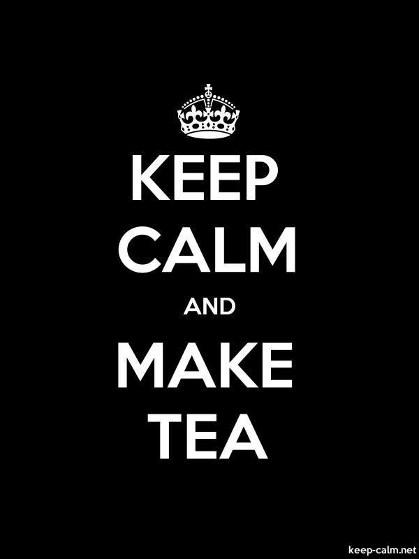 KEEP CALM AND MAKE TEA - white/black - Default (600x800)