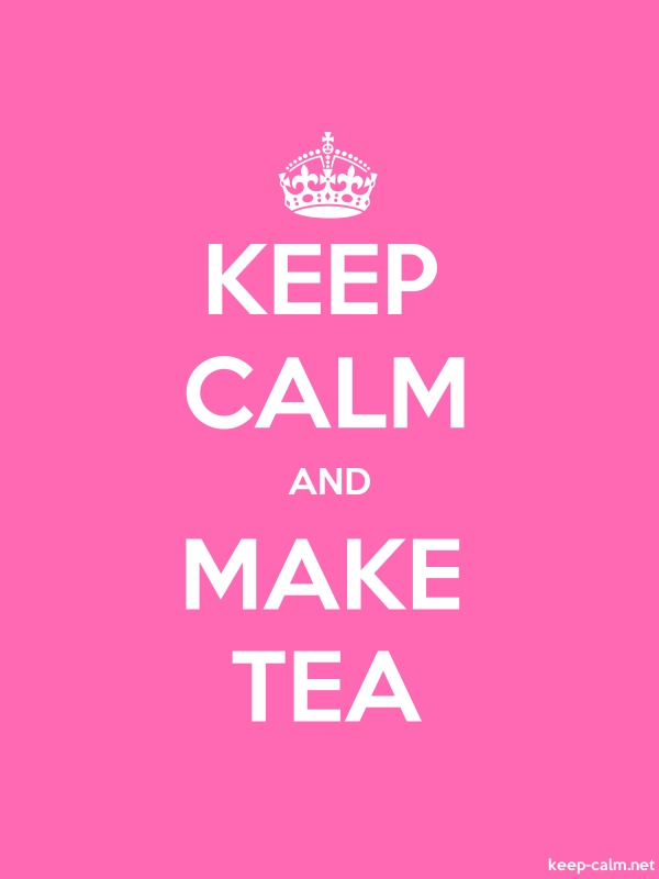 KEEP CALM AND MAKE TEA - white/pink - Default (600x800)
