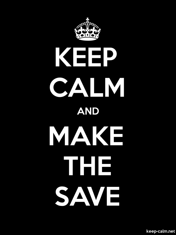 KEEP CALM AND MAKE THE SAVE - white/black - Default (600x800)