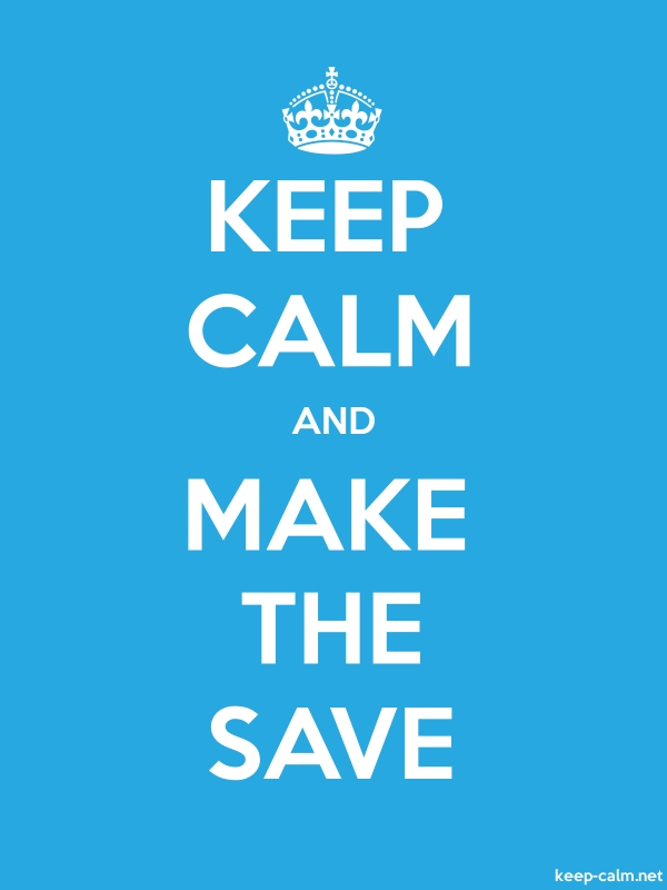 KEEP CALM AND MAKE THE SAVE - white/blue - Default (600x800)