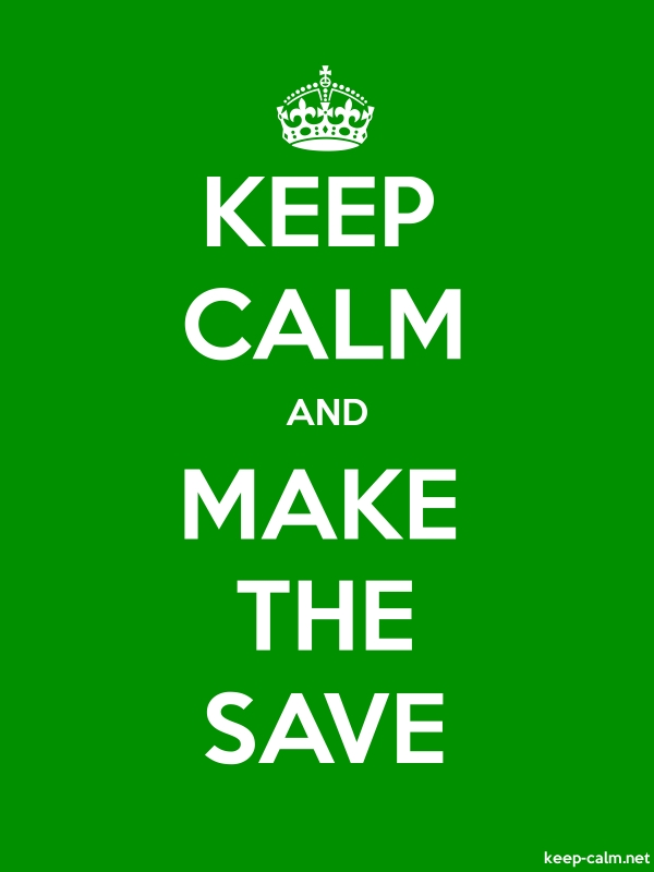 KEEP CALM AND MAKE THE SAVE - white/green - Default (600x800)