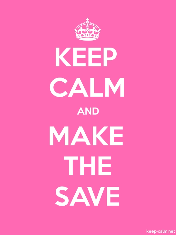 KEEP CALM AND MAKE THE SAVE - white/pink - Default (600x800)