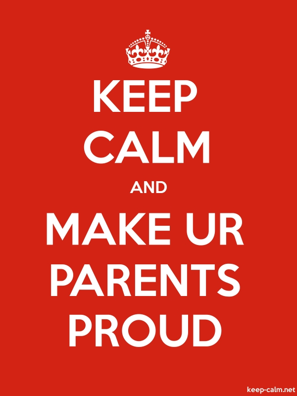 KEEP CALM AND MAKE UR PARENTS PROUD - white/red - Default (600x800)