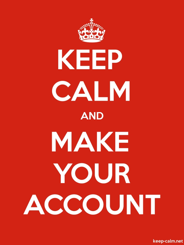 KEEP CALM AND MAKE YOUR ACCOUNT - white/red - Default (600x800)